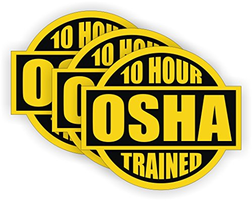 10 Sticker (10 Hour OSHA Trained Hard Hat Sticker / Helmet Decal Label Lunch Tool Box Safety Stickers)