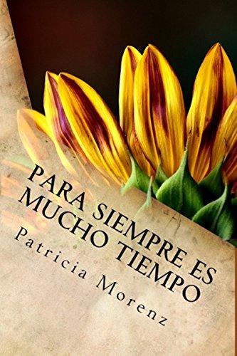 Para siempre es mucho tiempo de Patricia Morenz