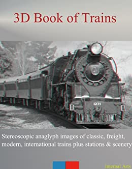 3D Book of Trains  Stereoscopic anaglyph images of classic