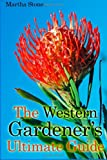 The Western Gardener?s Ultimate Guide, Martha Stone, 1499369123