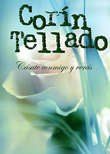 Cásate conmigo y verás (Volumen independiente) (Spanish Edition)