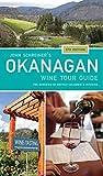 John Schreiner's Okanagan Wine Tour Guide, 5th Edition: The Wineries of British Columbia's Interior