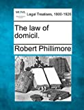 The law of Domicil, Robert Phillimore, 1240038526