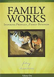 Family Works: Inspiring Profiles of Family Business