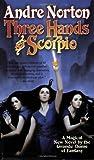 Three Hands for Scorpio, Andre Norton, 0765343851