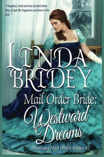 Mail Order Bride: Westward Dreams: A Clean Historical Mail Order Bride Romance Novel (Montana Mail Order Brides) (Volume 7)