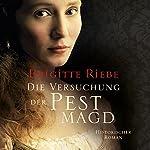 Die Versuchung der Pestmagd (Die Pestmagd 2) | Brigitte Riebe