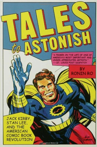 Tales to Astonish: Jack Kirby, Stan Lee, and the American Comic Book Revolution Jack Kirby Cover Art