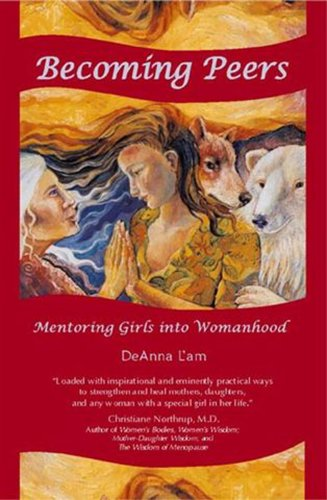 Becoming Peers: Mentoring Girls Into Womanhood PDF