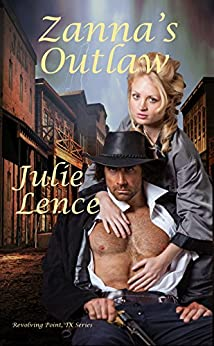Zanna's Outlaw (Revolving Point, TX Series Book 1) by [Lence, Julie]