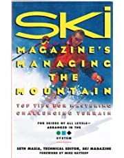 Ski Magazine's Managing the Mountain: Top Tips for Mastering Challenging Terrain