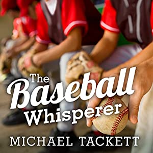The Baseball Whisperer Audiobook