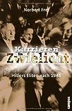 Karrieren im Zwielicht: Hitlers Eliten nach 1945