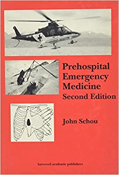 Prehospital Emergency Medicine: challenges and options in emergency services, 2nd Edition