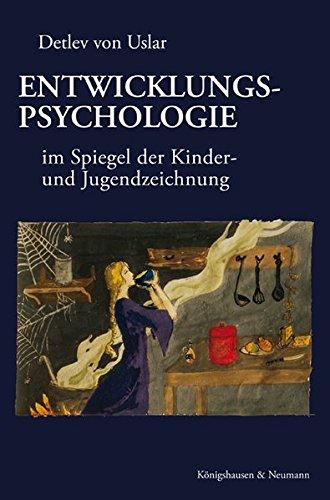 Entwicklungspsychologie: im Spiegel der Kinder- und Jugendzeichnung