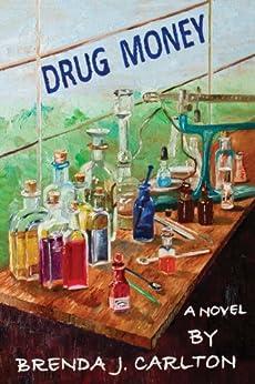 Drug Money by [Carlton, Brenda J.]