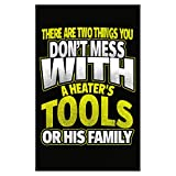 Eternally Gifted Don't Mess With Tools Or Family Heater - Poster