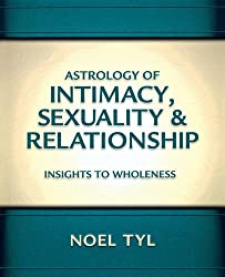 Astrology of Intimacy, Sexuality and Relationship: Insights to Wholeness