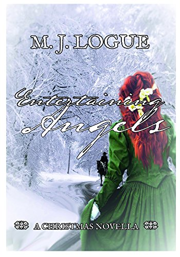 Entertaining Angels: A Christmas Novella by [Logue, M. J.]