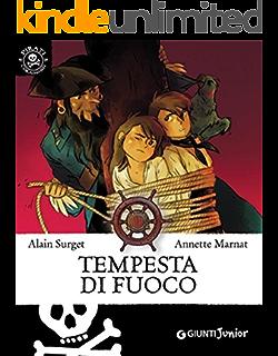 Tempesta di fuoco (Pirati coraggiosi Vol. 7) (Italian Edition)