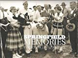 Springfield Memories : Volume II: the 1940s, '50s, And 60s, The State Journal-Register, 159725262X