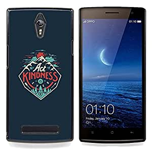 - Act Kindness Inspirational Poster - - Snap-On Rugged Hard Cover Case Funny HouseFOR Oppo Find 7 X9007