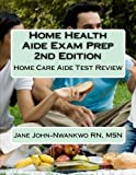 Home Health Aide Exam Prep: Home Care Aide Test Review