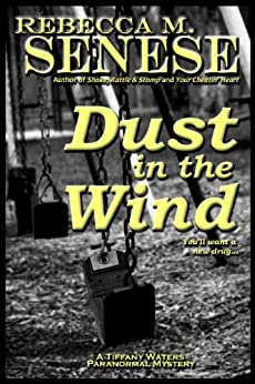 Dust in the Wind: A Tiffany Waters Paranormal Mystery (Tiffany Waters Paranormal Mysteries Book 2) by [Senese, Rebecca M.]