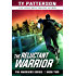 The Reluctant Warrior (Warriors Series of Crime Action Thrillers Book 2)
