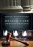 img - for Legal Essentials Of Health Care Administration book / textbook / text book