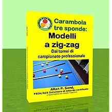 Carambola tre sponde - Modelli a zig-zag: Dai tornei di campionato professionale (Italian Edition)