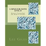 A Mind for Math  Level D: Genesis Curriculum - The Book of Exodus (Volume 2)