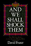 img - for And We Shall Shock Them: The British Army in the Second World War book / textbook / text book