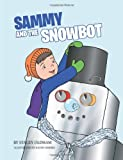 Sammy and the Snowbot, Stacey Oldham, 1491838736