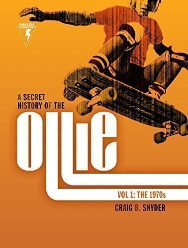 - A Secret History of the Ollie, Volume 1: The 1970s by Craig B. Snyder (2015-03-03)