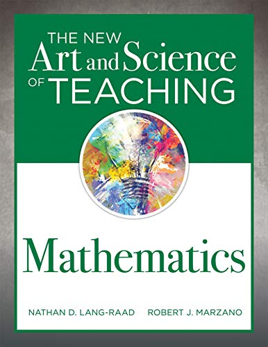 The New Art and Science of Teaching Mathematics: (Establish Effective Teaching Strategies in Mathematics Instruction) (Marzano Best Practices In Education)