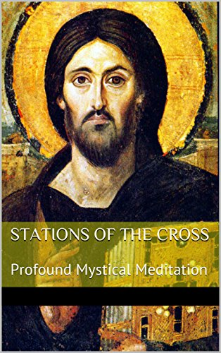 Stations of the Cross: Profound Mystical Meditation (Readings Of The Cross Stations)