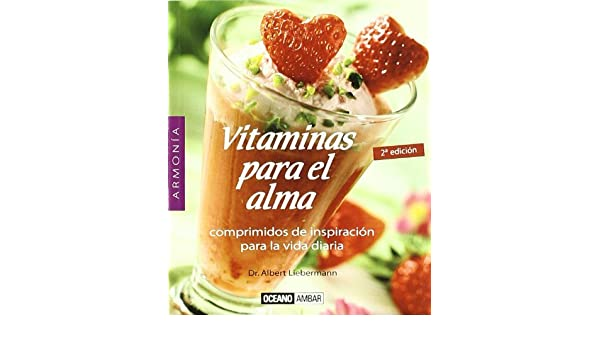 Vitaminas Para El Alma / Vitamins For the Soul (Armonia) (Spanish Edition): Albert Liebermann: 9788475563510: Amazon.com: Books