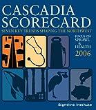 Cascadia Scorecard 2006: Focus on Sprawl & Health