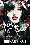 Reckless & Ruined (The Chicago War) (Volume 2)