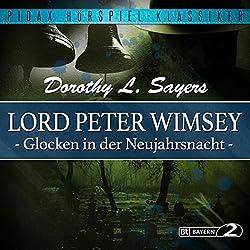 Glocken in der Neujahrsnacht (Lord Peter Wimsey - Kriminalhörspiel 1)