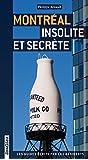 Montréal, insolite et secrète