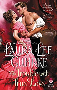 The Trouble with True Love: Dear Lady Truelove by [Guhrke, Laura Lee]