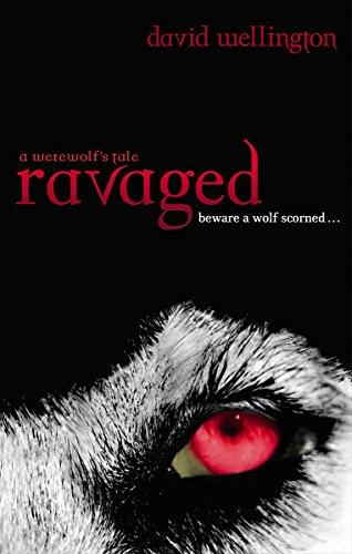 Ravaged: A Werewolf's Tale. David Wellington (Cheyenne Clark, Werewolf)