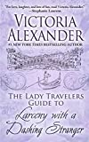 The Lady Travelers Guide to Larceny with a Dashing Stranger (Thorndike Press Large Print Romance)