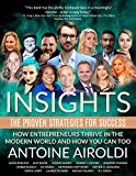 Insights: The Proven Strategies For Success: How Entrepreneurs Thrive in the Modern World And How You Can Too