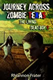 Journey Across Zombie Texas (The Living Dead Boy Book 3)