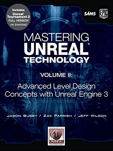Download Mastering Unreal Technology, Volume II: Advanced Level Design Concepts with Unreal Engine 3: 2 Pdf