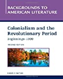Colonialism and the Revolutionary Period, Beginnings - 1800, Karen Meyers, 1604134852
