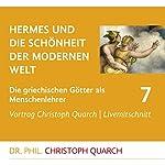 Hermes und die Schönheit der modernen Welt (Die griechischen Götter als Menschenlehrer 7) | Christoph Quarch